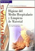 Higiene del Medio Hospitalario y Limpieza de Material - Jose Carlos Vicente Garcia,M Jose Garcia Garcia-Saavedra - Paraninfo