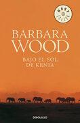 Bajo el sol de Kenia - Barbara Wood - Debolsillo