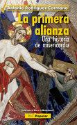 Primera Alianza, la. Una Historia de Misericordia - ANTONIO RODRIGUEZ CARMONA - BIBLIOTECA DE AUTORES CRISTIANOS
