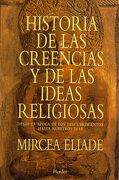 Historia de las Creencias y de las Ideas Religiosas - Mircea Eliade - Herder Editorial