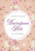 Daringham Hall: El Retorno - Kathryn Taylor - Ediciones B