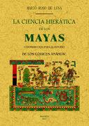 La Ciencia Hieratica de los Mayas: (Contribucion Para el Estudio de los Codices Anahuac) - Mario Roso De Luna - Editorial Maxtor