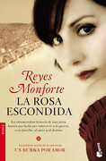 La Rosa Escondida nê 2345. Booket. - Reyes Monforte - Booket