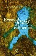 Existio Jesus Realmente? (el Jesus de la Historia a Debate) - Antonio Piñero - Editorial Raices