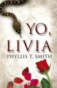 Yo, Livia (Histórica) - Phyllis T. Smith - Ediciones B