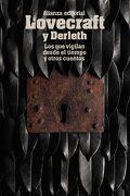Los que Vigilan Desde el Tiempo y Otros Cuentos - H. P. Lovecraft; August Derleth - Alianza Editorial