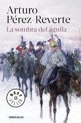 La Sombra del Águila - Arturo Pérez-Reverte - Debolsillo