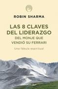 8 Claves del Liderazgo del Monje que Vendió su Ferrari - Robin S. Sharma - Debolsillo