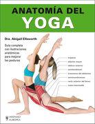 Anatomía del Yoga - Abigail Ellsworth - Editorial Hispano Europea S.A.