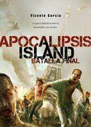 Apocalipsis Island. La Batalla Final - Vicente García - Dolmen Ediciones