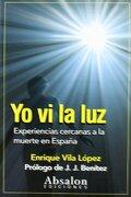 Yo vi la luz: Experiencias Cercanas a la Muerte en España - Enrique Vila Lopez - Absalon