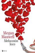 Melocoton Loco - Megan Maxwell - Esencia