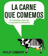La Carne que Comemos - Philip Lymbery - Alianza Editorial