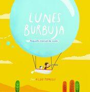 Lunes Burbuja: Pequeño Manual de Vuelo (Lumen Ilustrados) - Aldo Tonelli - Beascoa