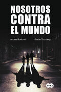 Nosotros Contra el Mundo (Fuera de Coleccion Suma. ) - Anders Roslund - Suma De Letras