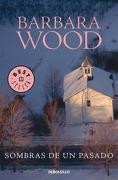 Sombras de un Pasado - Barbara Wood - Debolsillo