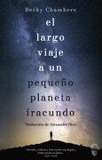 El Largo Viaje a un Pequeño Planeta Iracundo - Becky Chambers - Insolita Editorial