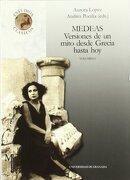 Medeas: Versiones de un Mito Desde Grecia Hasta hoy (Monográfica Humanidades/ Estudios Clásicos) - Andrés Pociña - Editorial Universidad De Granada