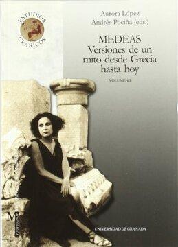 portada Medeas: Versiones de un Mito Desde Grecia Hasta hoy (Monográfica Humanidades/ Estudios Clásicos)