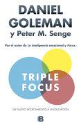 Triple Focus. Un Nuevo Acercamiento a la Educación (b de Bolsillo) - Daniel Goleman,Peter M. Senge - B De Bolsillo