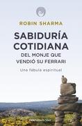 Sabiduría Cotidiana del Monje que Vendió su Ferrari - Robin Sharma - Debolsillo