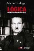 Lógica: La Pregunta por la Verdad (Alianza Ensayo) - Martin Heidegger - Alianza Editorial