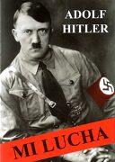 Mi Lucha - Adolf Hitler - Real De Catorce Editores