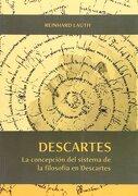 Descartes: La Concepción del Sistema de la Filosofía en Descartes (Otras Publicaciones) - Reinhard Lauth - Servicio De Publicaciones Y Divulgación Científica De La Universidad De Málaga