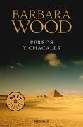Perros y Chacales - Barbara Wood - Debolsillo