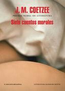 Siete Cuentos Morales - J.M. Coetzee - Literatura Random House