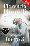 Caballo de Fuego 3. Gaza - Florencia Bonelli - Debolsillo