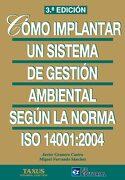 Cómo Implantar un Sistema de Gestión Ambiental Según iso 14001: 2004 - Miguel Ferrando Sánchez,Javier ... [Et Al.] Granero Castro - Fc Editorial