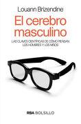 El Cerebro Masculino - LOUANN BRIZENDINE - RBA Bolsillo