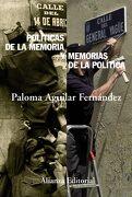 Politicas de la Memoria y Memorias de la Politica - Paloma Aguilar Fernandez - Alianza Editorial