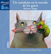 Un Camaleón en la Escuela de los Gatos (Tren Azul: Mis Cuentos Favoritos) - Roberto Aliaga Sánchez - Edebé