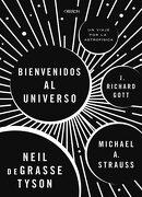 Bienvenidos al Universo! - Richard Gott,Neil Degrasse Tyson,Michael A. Strauss - Anaya Multimedia