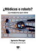 Médicos o Robots? - Ignacio Riesgo - Rasche Editorial