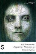 Las Desventuras del Príncipe Sternenhoch: Romanetto Grotesco - Ladislav Klíma - Libros Del Silencio