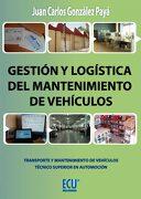 Gestión y Logística del Mantenimiento de Vehículos - Juan Carlos González Payá - Editorial Club Universitario