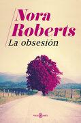 La Obsesión - Nora Roberts - Plaza & Janés