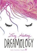 Dreamology: Sueña. Enamórate. Despierta (Ellas de Montena) - Lucy Keating - Montena