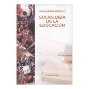 Sociologia de la Educacion - Ana María Brigido - Editorial Brujas