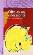 Otto es un Rinoceronte (Alfaguara 8 Años (Zaharra)) - Ole Lund Kirkegaard - Alfaguara