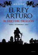 El rey Arturo: El Hijo del Dragón (Alianza Literaria (Al)) - M. K. Hume - Alianza Editorial