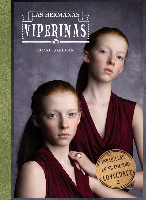 Hermanas viperinas 2 pesadillas en el colegio lovecraft; charles gilman