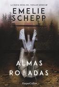 Almas Robadas (Harpercollins) - Emelie Schepp - Harpercollins