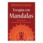 Terapia con Mandalas: Una Guía Práctica Para Encontrar su Esencia Espiritual - Ruediger Dahlke - Robinbook