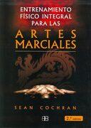 Entrenamiento Físico Integral Para las Artes Marciales - Sean Cochran - Arkano Books