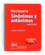 Diccionario Sinónimos y Antónimos Esencial. Lengua Española - 9788467524499 - Equipo Pedagógico Ediciones Sm - Ediciones Sm