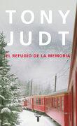 El Refugio de la Memoria - Tony Judt - Taurus